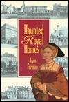 Haunted Royal Homes by Joan Forman