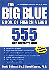 The Big Blue Book of French Verbs by David M. Stillman
