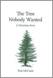 The Tree Nobody Wanted by Tom McCann