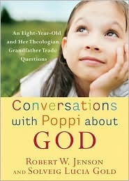 Conversations with Poppi about God by Robert W. Jenson