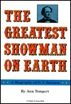 The Greatest Showman on Earth: A Biography of P.T. Barnum