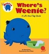 Where's Weenie?: A Lift-The-Flap Book