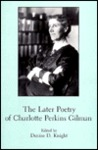 The Later Poetry of Charlotte Perkins Gilman by Charlotte Perkins Gilman