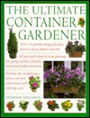 The Ultimate Container Gardener by Stephanie Donaldson