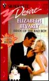 Bride Of The Bad Boy by Elizabeth Bevarly