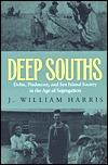 Deep Souths: Delta, Piedmont, and Sea Island Society in the Age of Segregation