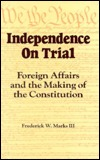 Independence on Trial by Frederick W. Marks III