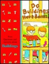 Do Buildings Have Bones?: First Questions and Answers about Buildings