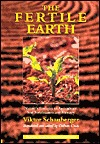 The Fertile Earth: Nature's Energies in Agriculture, Soil Fertilisation and Forestry (Eco-Technology #3)