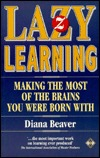 Lazy Learning: Making the Most of the Brains You Were Born with