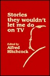 Stories They Wouldn't Let Me Do on TV (Alfred Hitchcock Presents)