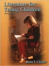 Literature For Young Children / Joan I. Glazer