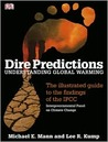 Dire Predictions: Understanding Global Warming - The Illustrated Guide to the Findings of the IPCC