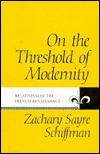 On The Threshold Of Modernity: Relativism In The French Renaissance