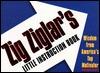 Zig Ziglar's Little Instruction Book: Wisdom from America's Top Motivator
