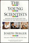 The Young Scientists: America's Future And The Winning Of The Westinghouse