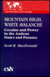Mountain High, White Avalanche: Cocaine and Power in the Andean States and Panama