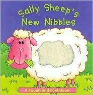 Sally Sheep's New Nibbles: A Touch and Feel Book