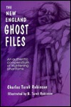 The New England Ghost Files by Charles Turek Robinson
