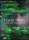 Claude Monet: Life at Giverny