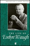 The Life Of Evelyn Waugh: A Critical Biography