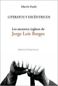 Literatos y excéntricos: Los ancestros ingleses de Jorge Luis Borges
