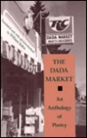 The Dada Market: An Anthology of Poetry
