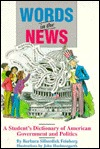 Words in the News: A Student's Dictionary of American Government and Politics