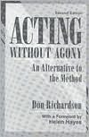 Acting Without Agony: An Alternative to the Method