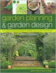 Garden Planning & Garden Design: 500 Ideas & Professional Plans for Fantastic, Easy Garden Improvement