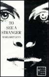 To See a Stranger