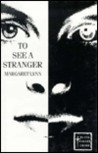 To See a Stranger by Margaret Lynn