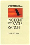 Incident at Eagle Ranch: Predators as Prey in the American West