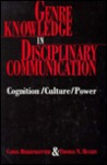 Genre Knowledge in Disciplinary Communication: Cognition/Culture/Power