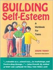 Building Self-Esteem: A Workbook for Teens