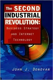 The Second Industrial Revolution: Business Strategy and Internet Technology