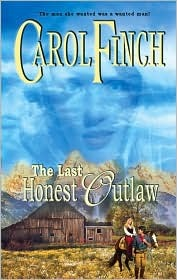 The Last Honest Outlaw by Carol Finch