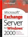 Microsoft Exchange Server For Windows 2000: Planning, Design And Implementation