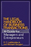 The Legal Handbook of Business Transactions: A Guide for Managers and Entrepreneurs