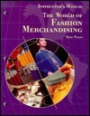 The World of Fashion Merchandising: Instructor's Manual