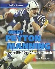 Meet Peyton Manning: Football's Top Quarterback