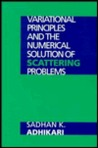 Variational Principles And The Numerical Solution Of Scattering Problems
