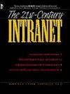 The 21st-Century Intranet [With 30-Day Evaluation Version of ... by Jennifer Stone Gonzalez