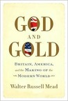 God and Gold: Britain, America, and the Making of the Modern World