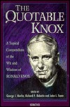 The Quotable Knox: A Topical Compendium of the Wit and Wisdom of Ronald Knox
