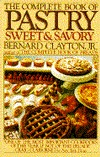 The Complete Book of Pastry: Sweet & Savory