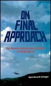 On Final Approach: The Women Airforce Service Pilots of W.W. II