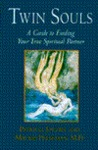Twin Souls: A Guide to Finding Your True Spiritual Partner
