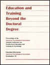 Education and Training Beyond the Doctoral Degree: Proceedings of the American Psychological Association National Conference on Postdoctoral Educati
