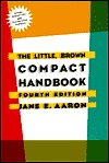 The Little, Brown Compact Handbook 4th Edition (With 2001 Apa Guidelines)